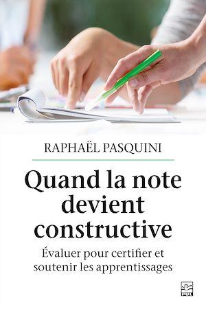 Téléchargez le livre :  Quand la note devient constructive. Évaluer pour certifier et soutenir les apprentissages