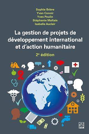 Téléchargez le livre :  La gestion de projets de développement international et d'action humanitaire 2e édition