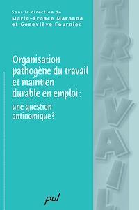 Télécharger le livre : Organisation pathogène du travail et maintien durable en emploi : une question antinomique ?