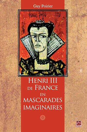 Téléchargez le livre :  Henri III de France en mascarades imaginaires