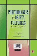 Télécharger le livre :  Performances et objets culturels - Nouvelles perspectives