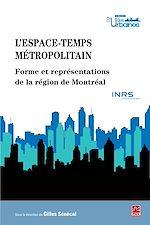 Télécharger cet ebook : L'espace-temps métropolitain - Forme et représentations de la région de Montréal