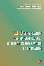 Télécharger le livre :  Diversification des mains-d'oeuvre, mobilisation des savoirs et formation