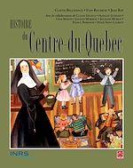 Télécharger le livre :  Histoire du Centre-du-Québec