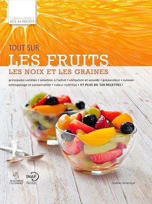 Téléchargez le livre :  Tout sur les fruits, les noix et les graines