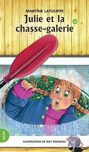 Téléchargez le livre :  Julie 10 - Julie et la chasse-galerie