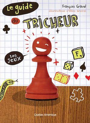Téléchargez le livre :  Le Guide du tricheur 1 - Les jeux