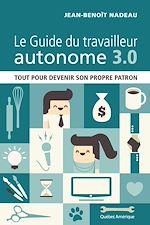 Télécharger le livre :  Le Guide du travailleur autonome 3.0
