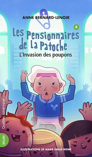 Téléchargez le livre :  Les Pensionnaires de La Patoche 4 - L'Invasion des poupons