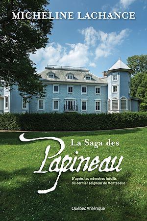 Téléchargez le livre :  La Saga des Papineau