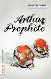 Téléchargez le livre numérique:  Arthur Prophète