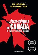 Télécharger le livre :  Les États-Désunis du Canada