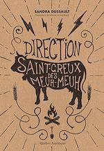 Télécharger le livre :  Direction Saint-Creux-des-Meuh-Meuh