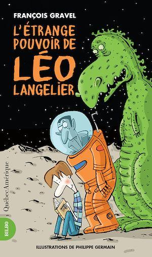 Téléchargez le livre :  L'Étrange Pouvoir de Léo Langelier