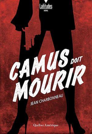Téléchargez le livre :  Camus doit mourir