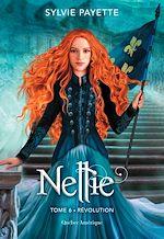 Télécharger le livre :  Nellie, Tome 6 - Révolution