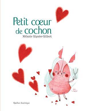 Téléchargez le livre :  Petit coeur de cochon