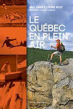 Télécharger le livre :  Le Québec en plein air