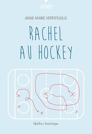 Téléchargez le livre :  Rachel au hockey