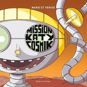 Téléchargez le livre :  Mission Katy Cosmik