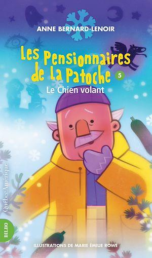 Téléchargez le livre :  Les Pensionnaires de La Patoche 5 - Le Chien volant