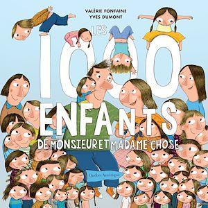 Téléchargez le livre :  Les 1000 enfants de monsieur et madame Chose