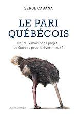 Télécharger le livre :  Le Pari québécois