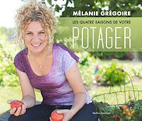 Télécharger le livre : Les Quatre saisons de votre potager