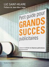 Télécharger le livre : Petit guide pour grands succès publicitaires