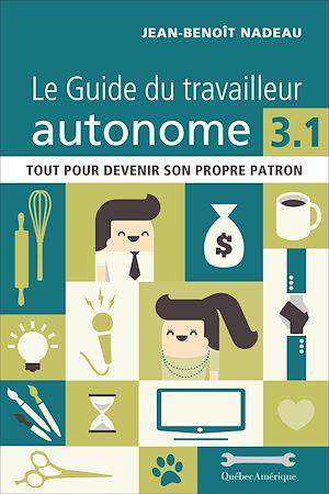 Téléchargez le livre :  Le Guide du travailleur autonome 3.1