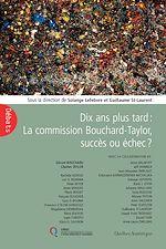 Télécharger le livre :  Dix ans plus tard : La Commission Bouchard-Taylor, succès ou échec?