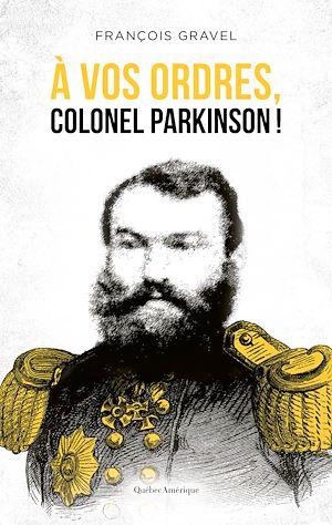 Téléchargez le livre :  À vos ordres, colonel Parkinson!