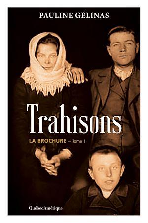 Téléchargez le livre :  Trahisons, Tome 1 La Brochure