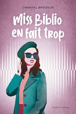 Téléchargez le livre :  Miss Biblio en fait trop