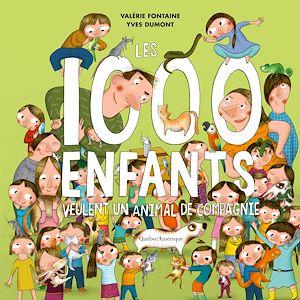 Téléchargez le livre :  Les 1000 enfants veulent un animal de compagnie