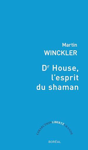 Téléchargez le livre :  Dr House, l'esprit du Shaman