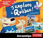 Télécharger le livre :  J'explore le Québec - Mon premier guide de voyage