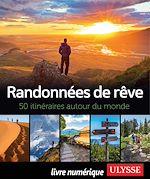 Télécharger le livre :  Randonnées de rêve - 50 itinéraires autour du monde