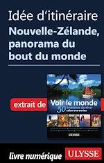 Télécharger cet ebook : Idée d'itinéraire - Nouvelle-Zélande panorama du bout du monde