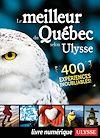 Téléchargez le livre numérique:  Le meilleur du Québec selon Ulysse