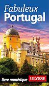 Téléchargez le livre numérique:  Fabuleux Portugal
