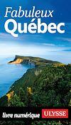 Téléchargez le livre numérique:  Fabuleux Québec