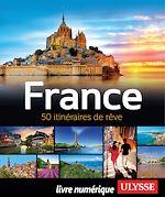 Télécharger cet ebook : France - 50 itinéraires de rêve