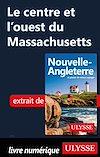 Téléchargez le livre numérique:  Le centre et l'ouest du Massachusetts
