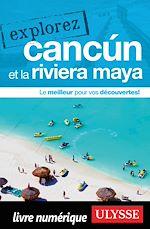 Télécharger le livre :  Explorez Cancun et la Riviera Maya
