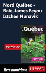 Télécharger le livre :  Nord Québec - Baie-James Eeyou Istchee Nunavik