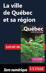 Télécharger le livre :  La ville de Québec et sa région