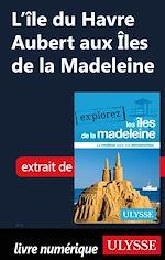 Télécharger le livre :  L'île du Havre Aubert aux Iles de la Madeleine