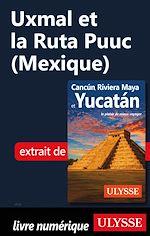 Télécharger le livre :  Uxmal et la Ruta Puuc (Mexique)