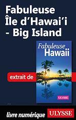Télécharger le livre :  Fabuleuse Ile d'Hawai'i - Big Island
